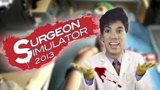 SURGEON SIMULATOR 2013 | ¿El Mejor Doctor Del Mundo? No | Ep.1