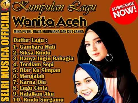 MIRA PUTRI, NAZIA MARWIANA, CUT ZUHRA [ Lagu Aceh ] Halalkan Aku,Terdiam Sepi,Mengalah - Full Album
