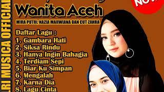 Download lagu MIRA PUTRI, NAZIA MARWIANA, CUT ZUHRA [ Lagu Aceh ] Halalkan Aku,Terdiam Sepi,Mengalah - Full Album