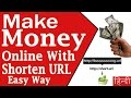Make Money Online with Shorten URL | an Easy Way Earning in Hindi