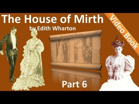 Part 6 - The House of Mirth Audiobook by Edith Wharton (Book 2 - Chs 11-14)