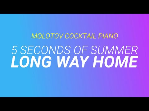 Long Way Home - 5 Seconds of Summer (tribute cover by Molotov Cocktail Piano)