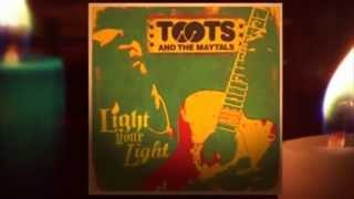 Toots and the Maytals - Light Your Light -  Light U Light