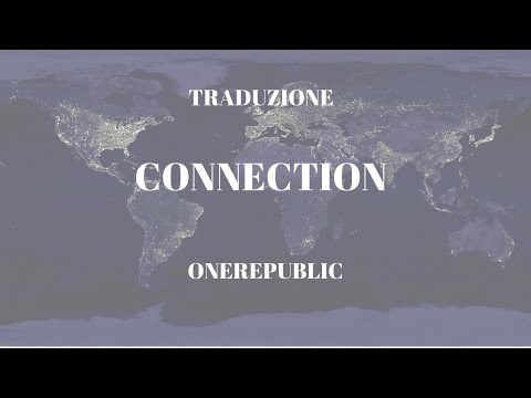 {TRADUZIONE ITALIANO} CONNECTION - ONEREPUBLIC