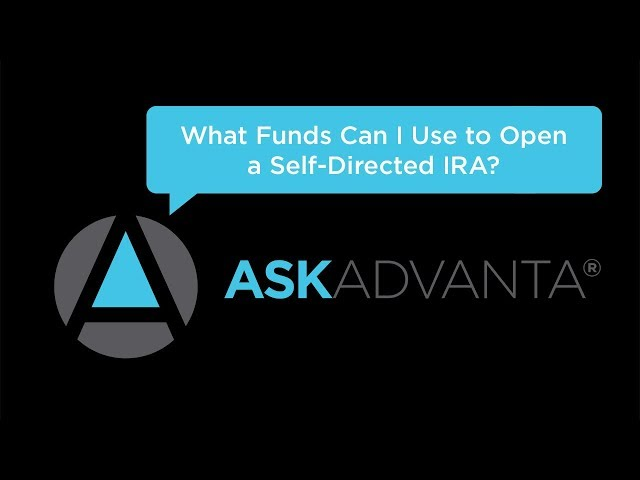 Ask Advanta – What Funds Can I Use to Open a Self-Directed IRA?