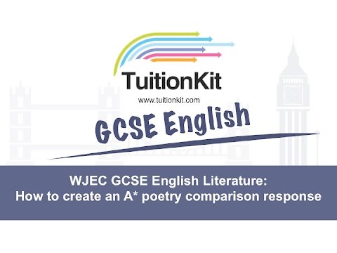 WJEC GCSE English Literature: How to create an A* poetry comparison response
