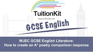 WJEC GCSE English Literature: How to create a grade 9 poetry comparison response