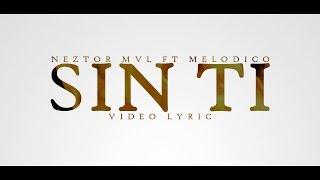 SIN TI // NEZTOR MVL FT MELODICO // INSTRUMENTAL ORIGINAL CON COROS