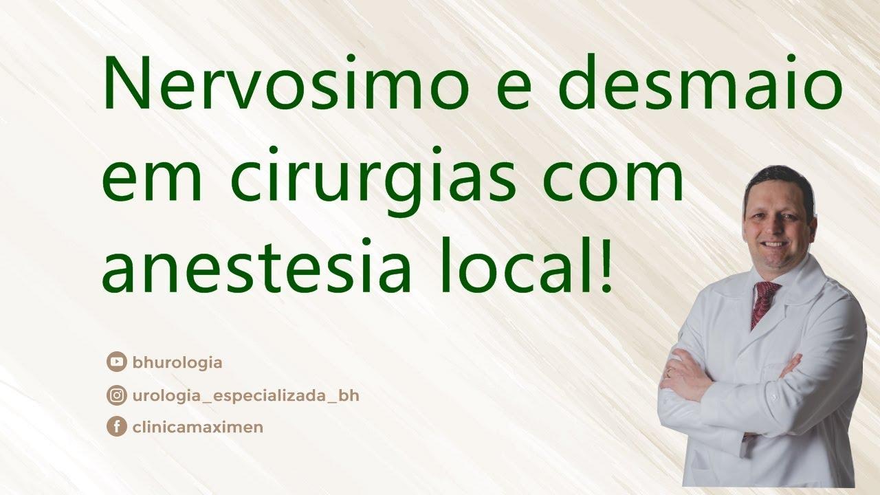 Nervosismo e desmaio em cirurgias e procedimentos sob anestesia local - Experiência urológica!