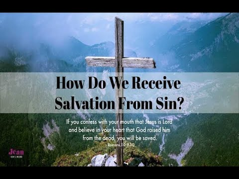 How do we receive salvation from sin?