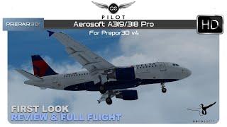 [Prepar3D] Aerosoft A318/A319 professional | First Look, Review, and Full Flight