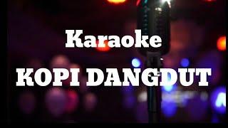 Download lagu Karaoke KOPI DANGDUT