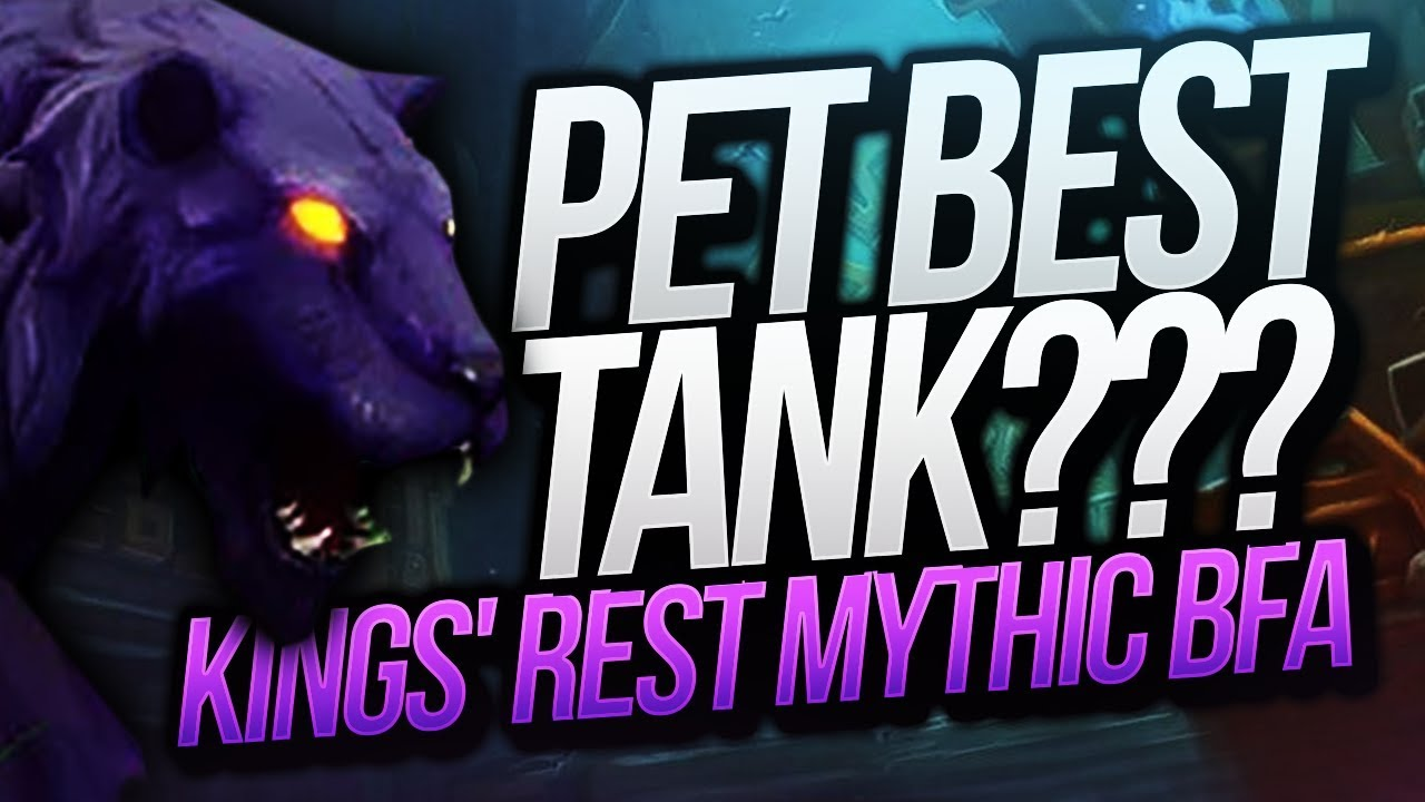 Hunter S Pet Best Tank In Bfa What Kings Rest Battle For Azeroth Mythic Dungeon Method Sco Youtube