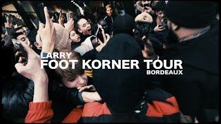 Larry - Foot Korner Tour (Bordeaux)