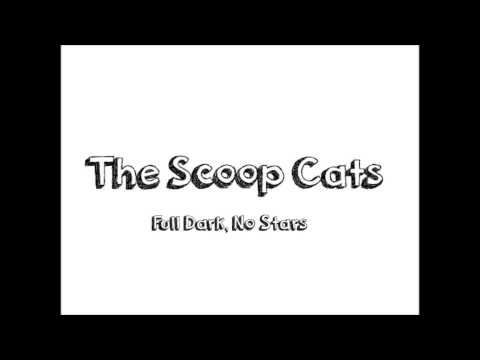 THE SCOOP CATS - FULL DARK, NO STARS