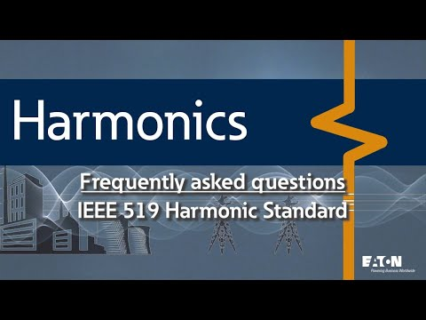 19 - IEEE 519 Standard for harmonics  what do I need to know and where do I start?