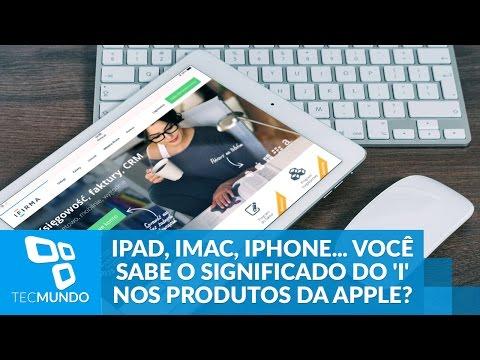 IPad, IMac, IPhone... Você Sabe O Significado Do 'i' Nos Produtos Da Apple?