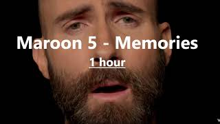 Maroon 5 - Memories (1 hour version)