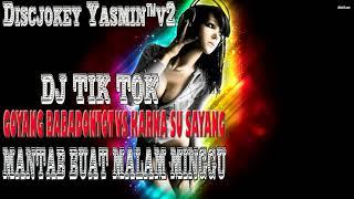 KARNA SU SAYANG VS GOYANG BODY BABADONTOT - DJ TIK TOK ORIGINAL VIRAL TERBARU 2018