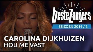 Carolina Dijkhuizen - Hou me vast - De Beste Zangers van Nederland