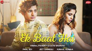Ek Baat Hai - Vishal Pandey & Kate Sharma|Payal Dev|Jeet Gannguli| Kunaal Vermaa|Zee Music Originals