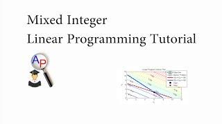 Mixed Integer Linear Programming (MILP) Tutorial