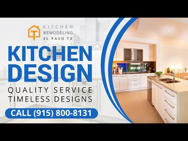 Kitchen Design El Paso TX | Call Today (915) 800-8131