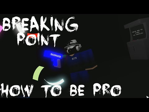 How To Become A PRO In Breaking Point (ROBLOX Breaking Point)
