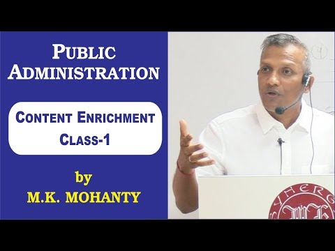 Synergy IAS - Public Administration Content Enrichment Classes By M K Mohanty - Day - 1