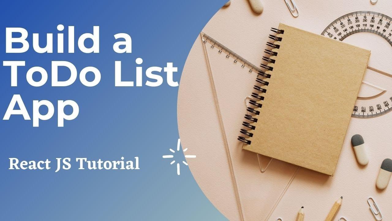 Todo List App Tutorial With React JS - Beginner React JS Project Tutorial Using Hooks