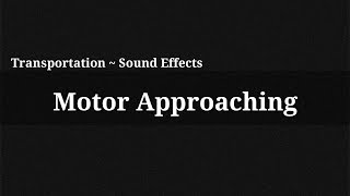 Motor Approaching / Sound Effect(, 2014-12-13T15:56:32.000Z)