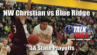 North West Christian vs Blue Ridge 3A State Basketball Quarterfinals Full Game