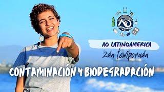 Contaminación y Biodegradación   AO Latinoamérica   2da Temporada