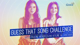 Guess That Song Challenge: Pauline Mendoza and Kyline Alcantara