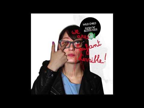 Wild Child (Chew Lips Remix) - We Are Enfant Terrible