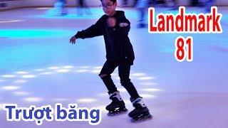 Landmark 81 - Chơi Trượt Băng ở tầng hầm giá vé là bao nhiêu mà chơi được cả ngày ?