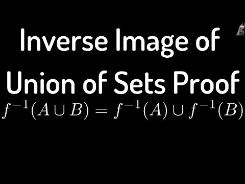 Inverse Image(Preimage) Of Union Of Sets Proof And Explanation