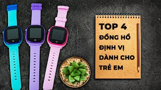 Top 4 Đồng Hồ Định Vị dành cho Trẻ Em Tốt Nhất năm 2021
