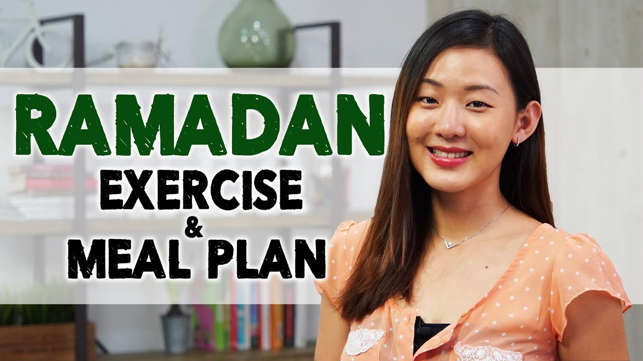 <div>RAMADAN Exercise & Healthy Meal Plan to Lose Weight | Joanna Soh</div>