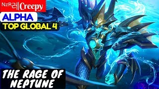 The Rage of Neptune [Top Global 4 Alpha] | ᴺᶻᴿ레Creepy Alpha Mobile Legends