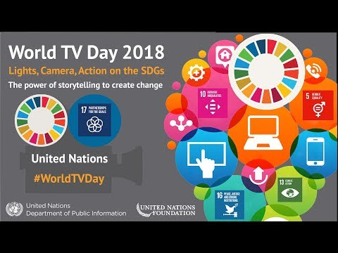 World TV Day 2018: Lights, Camera and Action on the SDGs