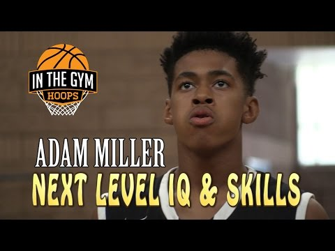 He's Only a FRESHMAN!  Adam Miller's Basketball IQ and Skills Are NEXT LEVEL!