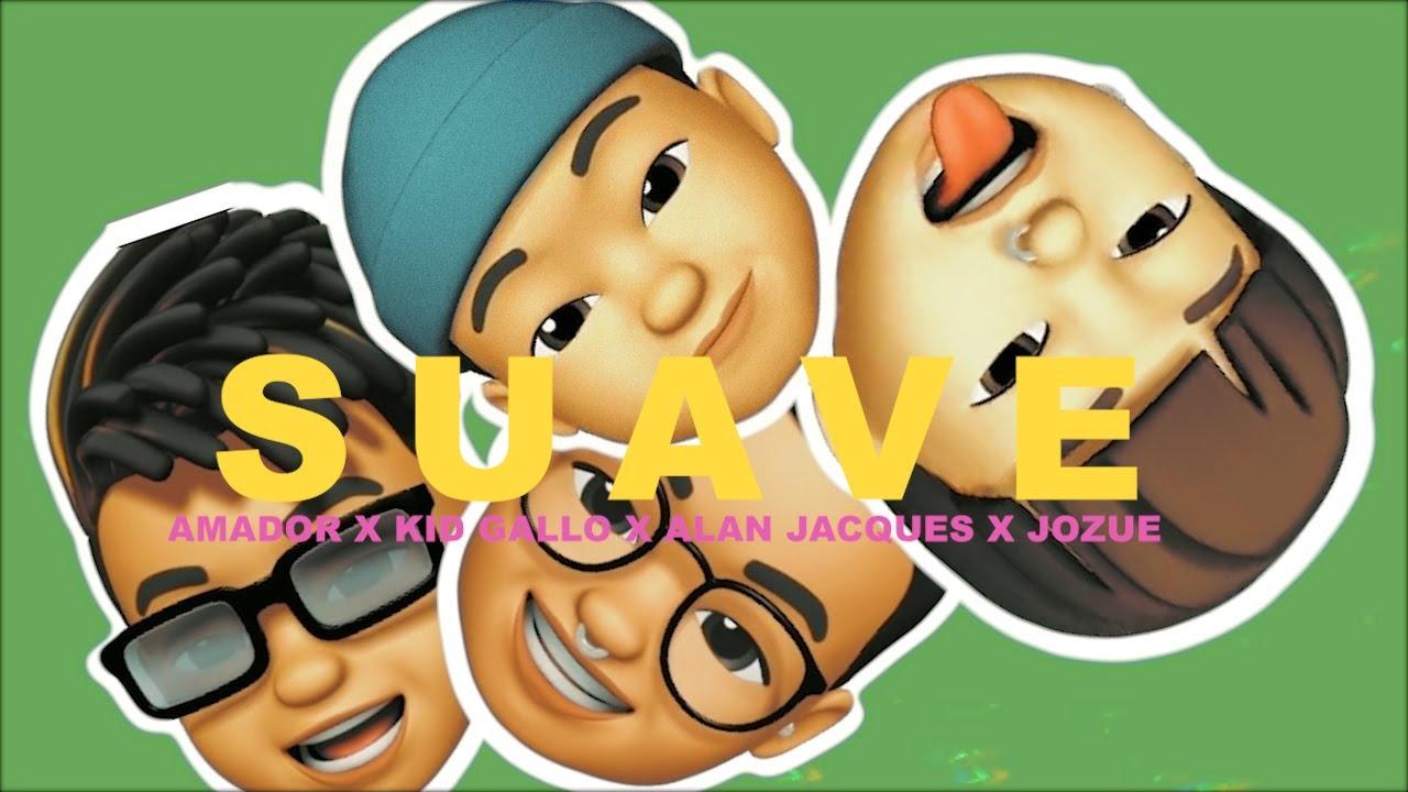 Amador - Suave ft. Alan Jacques, Kid Gallo & Jozue (Video Oficial)