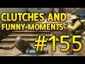 CSGO Funny Moments and Clutches #155 - CS GO