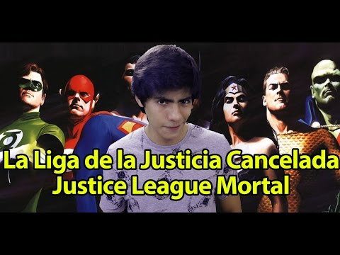 La Liga de la Justicia Cancelada Justice Leage Mortal