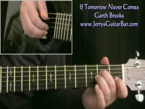 How To Play Garth Brooks If Tomorrow Never Comes (intro only)