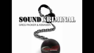Greg Packer & Assassin - Sound Kriminal (Bloodfire Edit)