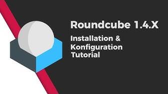 Roundcube 1.4.X Installation und Konfiguration Tutorial
