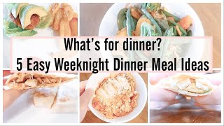 WHAT'S FOR DINNER? EASY DINNER MEAL IDEAS   SIMPLE DINNER MEALS   FAMILY FRIENDLY MEALS