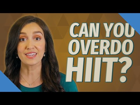 Can you overdo Hiit?